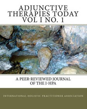 Adjunctive Therapies Today Vol I No. 1: A Peer-Reviewed Journal of the I-Hpa