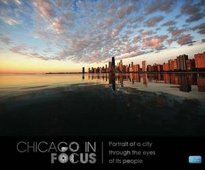 Chicago in Focus: Portrait of a City Through the Eyes of Its People