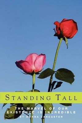 Standing Tall, the Marvel of Our Existence Is Incredible