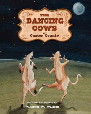 The Dancing Cows of Custer County