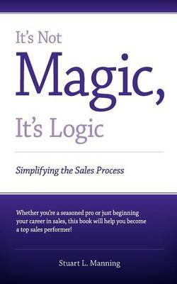 It's Not Magic, It's Logic