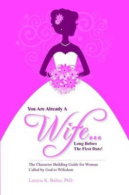 You Are Already a Wife...Long Before the First Date!