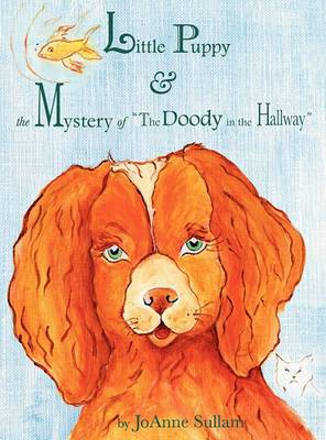 Little Puppy & the Mystery of the Doody in the Hallway