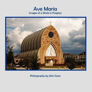 Ave Maria - Images of a Work in Progress