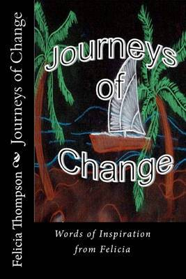 Journeys of Change: Words of Inspiration from Felicia