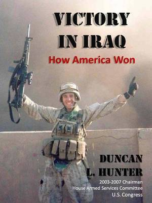 Victory in Iraq: How America Won