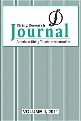 String Research Journal 2011, Vol 2: American String Teachers Association