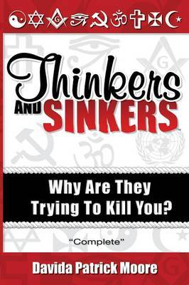 Thinkers and Sinkers: Why Are They Trying to Kill You?