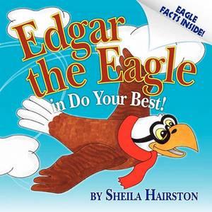 Edgar the Eagle in Do Your Best!