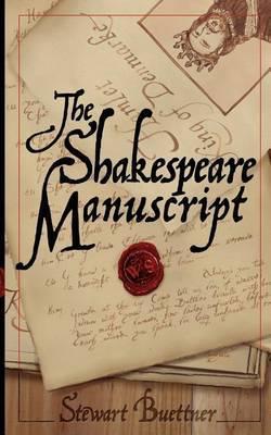 The Shakespeare Manuscript: The Original Hamlet Discovered