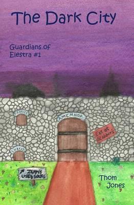 The Dark City: The Guardians of Elestra