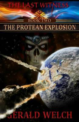 The Last Witness: The Protean Explosion: The Protean Explosion