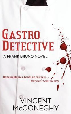 Gastro Detective: A Frank Bruno Novel