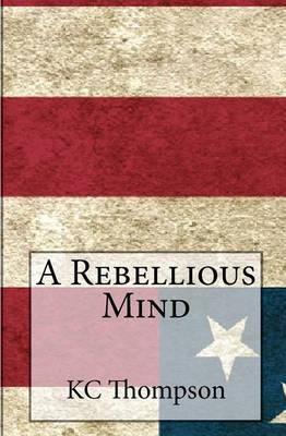 A Rebellious Mind
