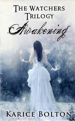 The Watchers Trilogy: Awakening