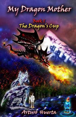 My Dragon Mother: The Dragon's Cup