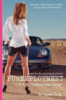 Funemployment: A.K.A. 'Jobbus Interruptus'