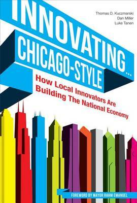 Innovating... Chicago-Style: How Local Innovators Are Building the National Economy