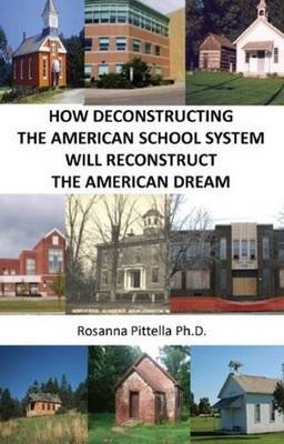 How Deconstructing the American School System Will Reconstruct the American Dream