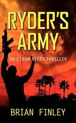 Ryder's Army: An Ethan Ryder Thriller