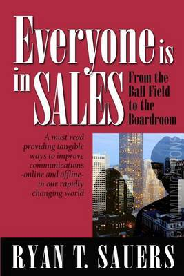 Everyone Is in Sales: From the Ball Field to the Boardroom