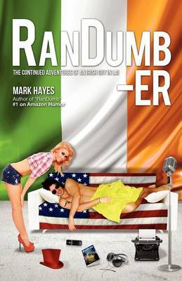 RanDumber: The Continued Adventures of an Irish Guy in L.A!: Volume 2