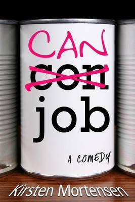 Can Job: A Comedy