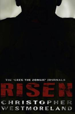 Risen: The 'Greg the Zombie' Journals