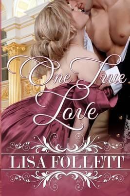 One True Love: A Regency Romance