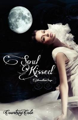 Soul Kissed: The Moonstone Saga