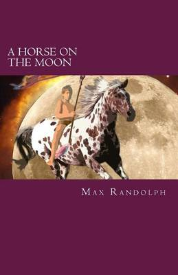 A Horse on the Moon and Other Dreamprose