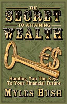 The Secret to Attaining Wealth