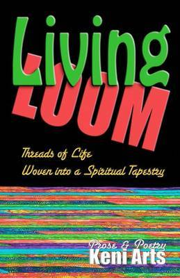 Living Loom: Threads of Life Woven Into a Spiritual Tapestry
