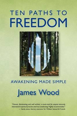 Ten Paths to Freedom: Awakening Made Simple