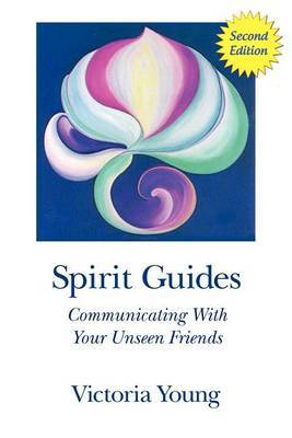 Spirit Guides (2nd Edition): Communicating with Your Unseen Friends