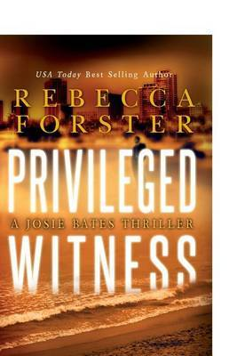 Privileged Witness: A Josie Bates Thriller