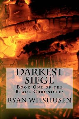 Darkest Siege: Book One of the Blade Chronicles