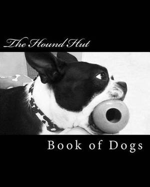 The Hound Hut's Book of Dogs