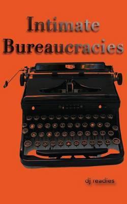 Intimate Bureaucracies: A Manifesto