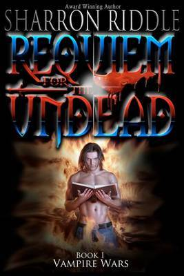 Requiem for the Undead: Vampire Wars Book One