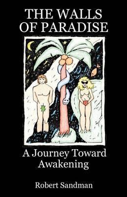 The Walls of Paradise: A Journey Toward Awakening