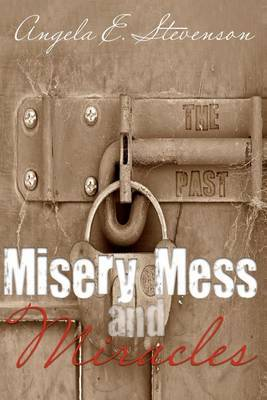 Misery Mess and Miracles