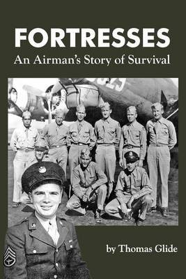 Fortresses: An Airman's Story of Survival