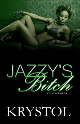 Jazzy's Bitch: A Thriller Series