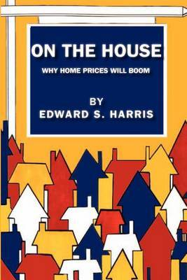 On the House: Why Home Prices Will Boom