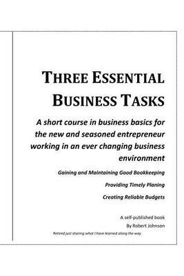 Three Essential Business Tasks: Good Bookkeeping, Timely Planning, Reliable Budgeting