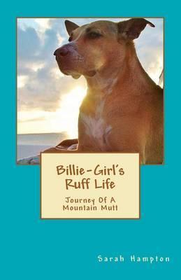 Billie-Girl's Ruff Life: Journey of a Mountain Mutt