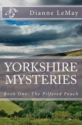 Yorkshire Mysteries: Book One: The Pilfered Pouch