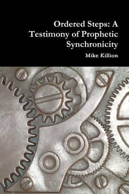Ordered Steps: A Testimony of Prophetic Synchronicity