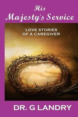 His Majesty's Service: Love Stories of a Caregiver